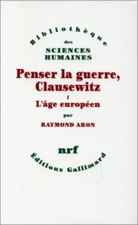 Penser la guerre, Clausewitz, tome 1