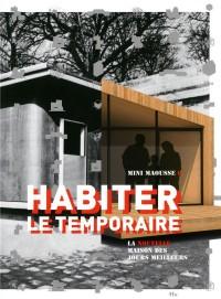 Habiter le temporaire: La nouvelle maison du bonheur