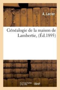 Généalogie de la Maison de Lambertie ed 1895