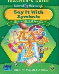 Say It With Symbols: Making Sense of Symbols, Teacher's Guide (Connected Mathematics 2)