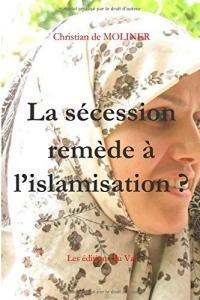 La sécession remède à l'islamisation: Les éditions du Val