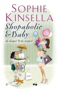 Shopaholic & Baby: (Shopaholic Book 5)