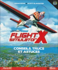 Flight Simulator X : Conseils, trucs et astuces (1Cédérom)
