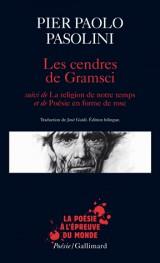 Les cendres de Gramsci / La religion de notre temps / Poésie en forme de rose