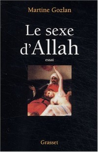 Le sexe d'Allah : Des Mille et une nuit aux mille et une morts