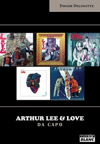ARTHUR LEE ET LOVE Da Capo