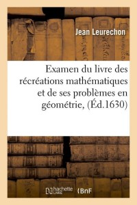 Examen Recreations Mathematiques  ed 1630