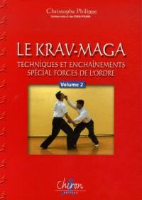 Le Krav-Maga : Tome 2, Techniques et enchaînements, Spécial forces de l'ordre