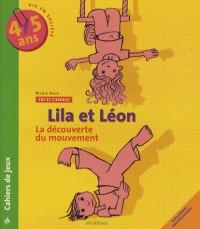 Lila et Léon 4/5 ans : La famille, La découverte du mouvement, Les objets