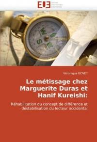 Le métissage chez Marguerite Duras et Hanif Kureishi