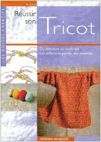 Réussir son tricot : du débutant au confirmé, les différents points, des modèles