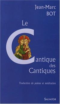 Le Cantique des Cantiques : Traduction-Adaptation-Méditation