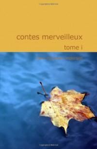 Contes Merveilleux: Tome I