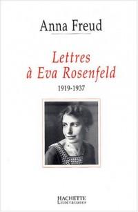 Correspondance : Anna Freud - Eva Rosenfeld