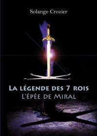 La Légende des 7 Rois - l'Epee de Miral