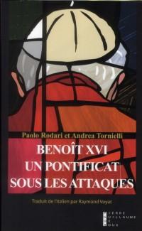 Benoît XVI un Pontificat Sous les Attaques