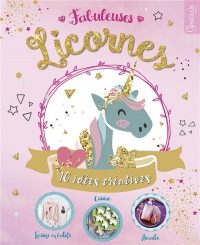Fabuleuses Licornes - 16 Idees Creatives