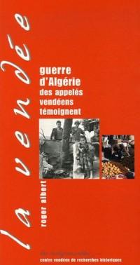 Guerre d'Algérie : Des appelés vendéens témoignent
