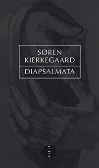 Diapsalmata (nouvelle édition)