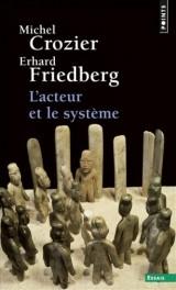 L'acteur et le système : Les contraintes de l'action collective [Poche]