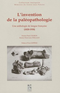 L'invention de la paléopathologie : Une anthologie de langue française (1820-1930)