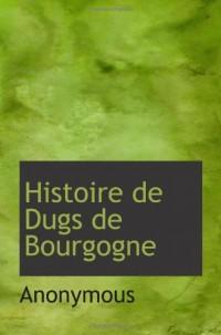 Histoire de Dugs de Bourgogne