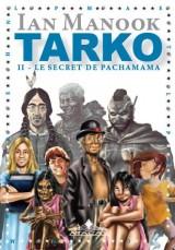 Tarko, Tome 2 : Le secret de Pachamama
