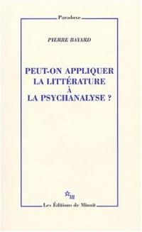 Peut-on appliquer la littérature à la psychanalyse ?
