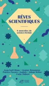 Rêves scientifiques : 8 nouvelles de science-fiction