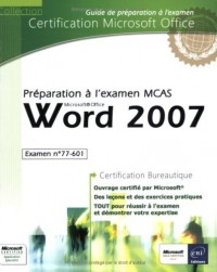 Word 2007 - Préparation à l'examen Microsoft Certified Application Specialist (77-601)
