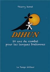 Dihun 20 ans de combat pour les langues bretonnes