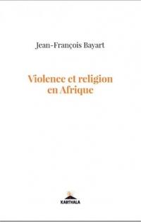 Violence et religion en Afrique