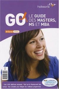 GO : Le guide des masters, MS et MBA