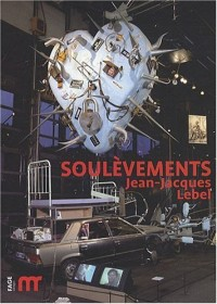 Jean-Jacques Lebel : Soulèvements