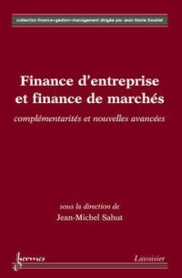 Finance d'entreprise et finance de marché : complémentarités et nouvelles avancées