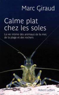 Calme plat chez les soles : La vie intime des animaux de la mer, de la plage et des rochers