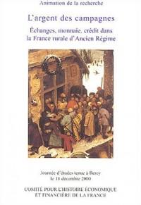 L'Argent des campagnes : Echanges, monnaie, crédit dans la France rurale d'Ancien Régime