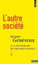 L'autre société - tome 2 A la recherche du progrès humain (2) [Poche]
