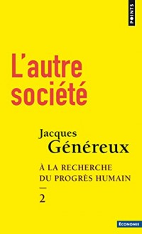L'autre société - tome 2 A la recherche du progrès humain