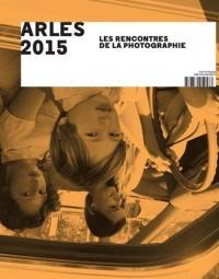Arles 2015 : Les Rencontres de la Photographie