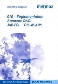 Réglementation, 010 (Annexes OACI) : JAR- FCL, CPL-IR-ATPL