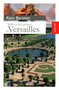 Walks in the Gardens of Versailles (Anglais)