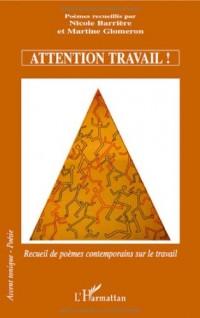Attention travail recueil de poemes contemporains sur le travail