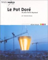 Le Pot Doré de Jean-Pierre Raynaud