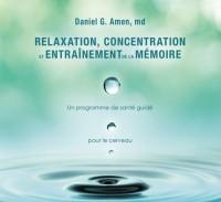 Relaxation, concentration et entraînement de la mémoire - Livre audio