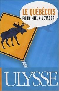 Le québécois pour mieux voyager