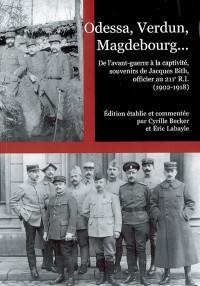 Odessa, Verdun, Magdebourg.... 1902 1918