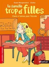 La famille trop d'filles, Cara n'aime pas l'école - Roman Vie quotidienne - De 7 à 11 ans