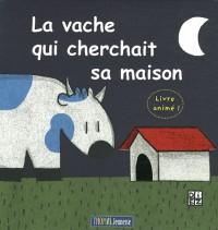 La vache qui cherchait sa maison