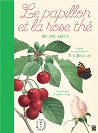 Le papillon et la rose thé : Un livre-jardin